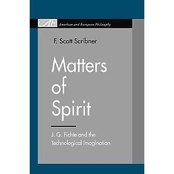 Matière d'esprit J. G. Fichte et de l'Imagination technologique par Scribner & F. Scott