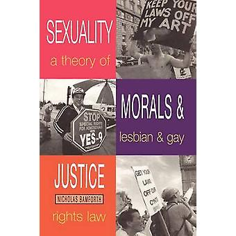 Sexuality Morals and Justice by Bamforth & Nicholas