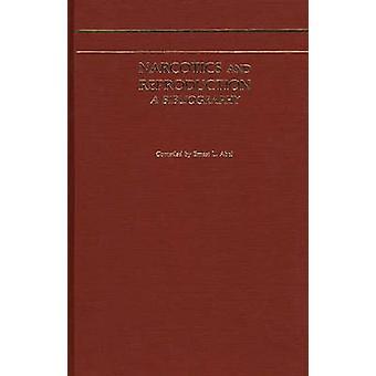 Betäubungsmittel und Reproduktion A Bibliographie von Abel & Ernest L.