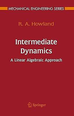 Intermediate Dynamics  A Linear Algebraic Approach by Howland & R.A.