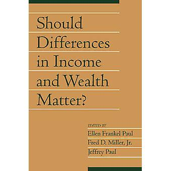 Should Differences in Income and Wealth Matter Volume 19 Part 1 by Paul & Ellen Frankel