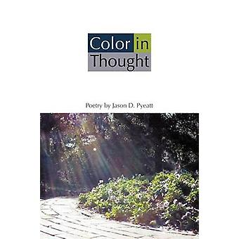 Color in Thought by Pyeatt & Jason D.