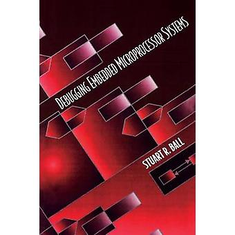 Debugging Embedded Microprocessor Systems by Ball & Stuart