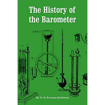 The History of the Barometer by Middleton & W. E. Knowles