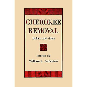 Cherokee Removal Before and After by Anderson & William L.