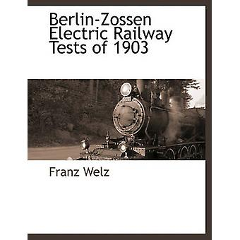BerlinZossen Electric Railway Tests af 1903 af Welz & Franz