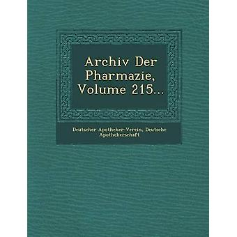 Archiv Der Pharmazie Volume 215... by ApothekerVerein & Deutscher
