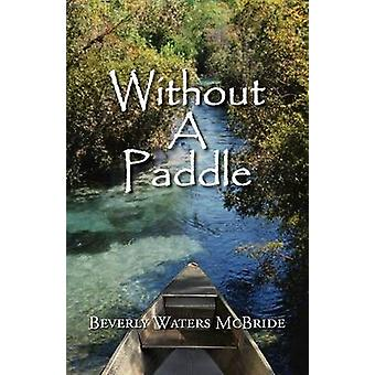 Without a Paddle by McBride & Beverly Waters