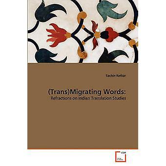 TransMigrating Words by Ketkar & Sachin