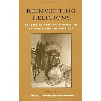 Réinventer les Religions - syncrétisme et Transformation en Afrique et th