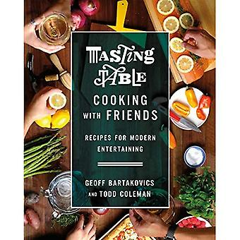 Tasting Table Cooking with Friends: Recipes for Modern� Entertaining