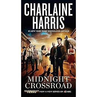 Midnight Crossroad (TV Tie-In) by Charlaine Harris - 9780451490308 Bo