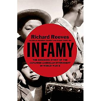 Infamy - The Shocking Story of the Japanese American Internment in Wor
