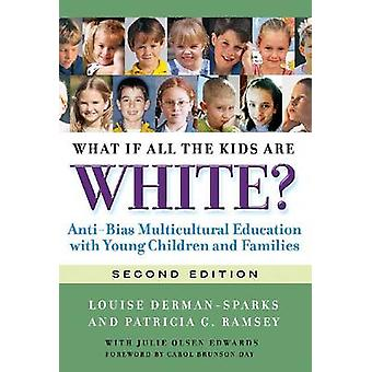 What If All the Kids are White? - Anti-Bias Multicultural Education wi