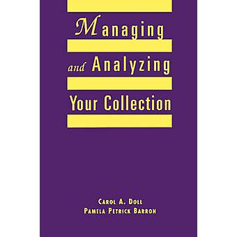 Managing and Analyzing Your Collection - A Practical Guide for Small L