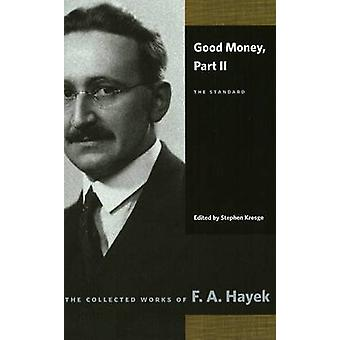 Good Money - Part II - The Standard by F. A. Hayek - 9780865977464 Book