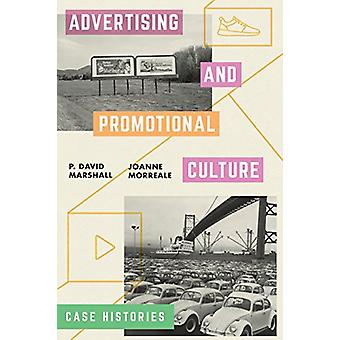 Advertising and Promotional Culture - Case Histories by P. David Marsh