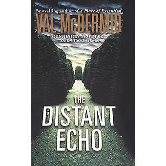The Distant Echo by Val McDermid - 9781250093158 Book