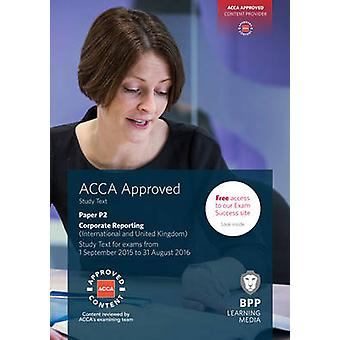 ACCA P2 Corporate Reporting (International & UK) - Study Text by BPP L