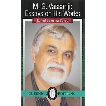 M G Vassanji - Essays on His Works by Asma Sayed - 9781550719963 Book