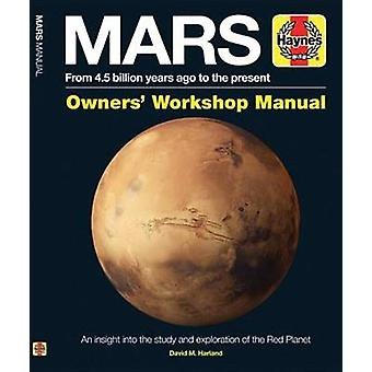Mars Owners' Workshop Manual - From 4.5 Billion Years Ago to the Prese
