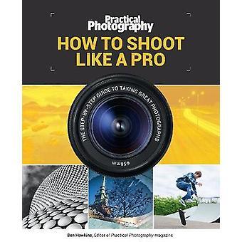 Fotografia pratica-come sparare come un Pro-9781787390676 libro