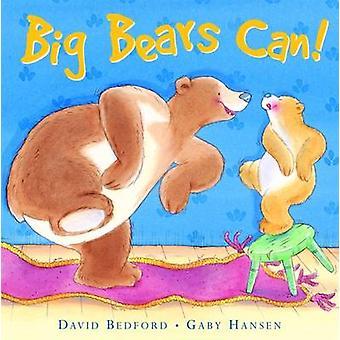 Big Bears Can! by D Bedford - G Hansen - 9781845063382 Book