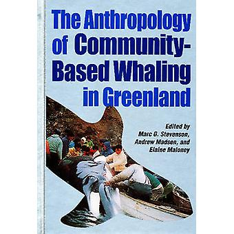 The Anthropology of Community-Based Whaling in Greenland - A Collectio