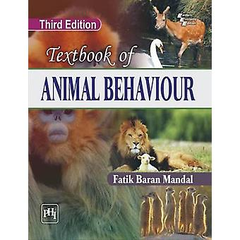 Textbook of Animal Behaviour (3rd Revised edition) by Fatik Baran Man