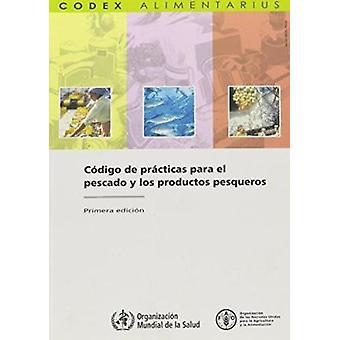 Codigo de Practicas Para El Pescado y Los Productos Pesqueros - Fao/Wh