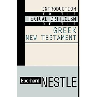 Introduction to the Textual Criticism of the Greek New Testament by Nestle & Eberhard