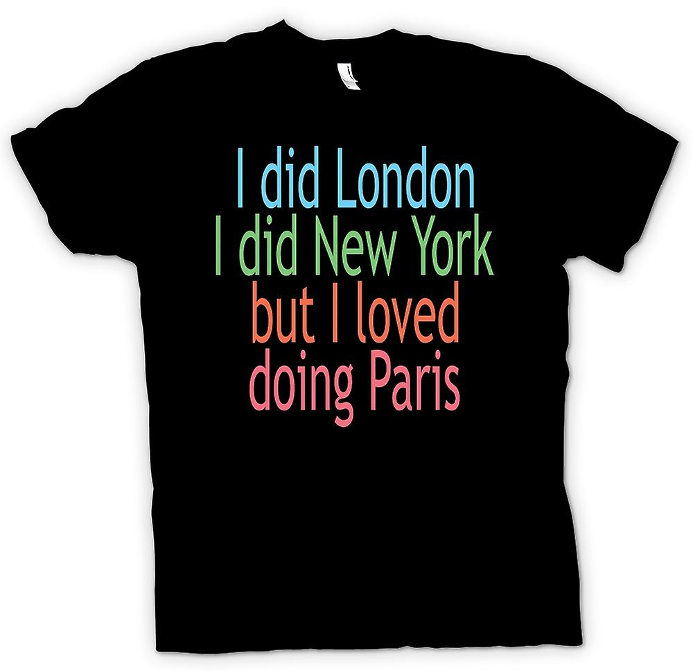 Kids T-shirt - I Did London I Did New York But I Loved Doing Paris