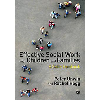 Effective Social Work with Children and Families by Peter Unwin & Rachel Hogg