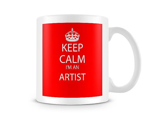 Hålla lugn Im en Artist tryckta mugg tryckta mugg