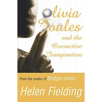 Olivia Joules and the Overactive Imagination by Helen Fielding - 9780