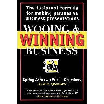 Wooing and Winning Business - The Foolproof Formula for Making the Per