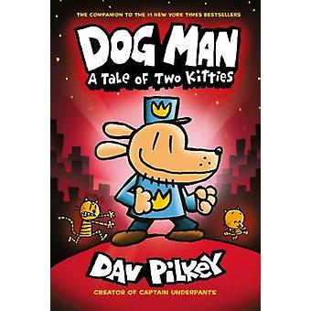 Dog Man 3 - A Tale of Two Kitties by Dav Pilkey - 9780545935210 Book