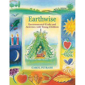 Earthwise - Environmental Crafts and Activities with Young Children by