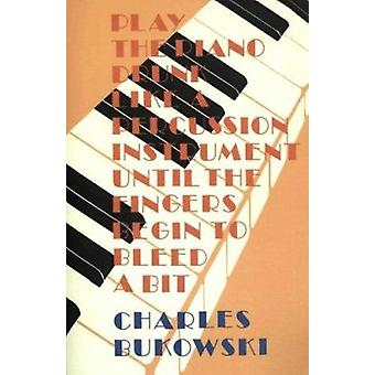 Play the Piano Drunk Book