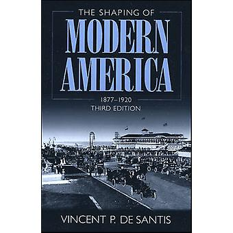 The Shaping of Modern America - 1877-1920 (3rd Revised edition) by Vin
