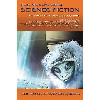The Year's Best Science Fiction - Thirty-Fifth Annual Collection by Th