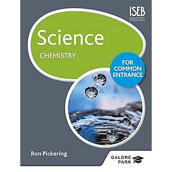 Science for Common Entrance - Chemistry by W. R. Pickering - 978147184