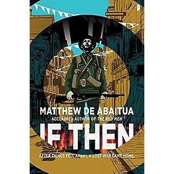 If Then by Matthew De Abaitua - 9780857664716 Book