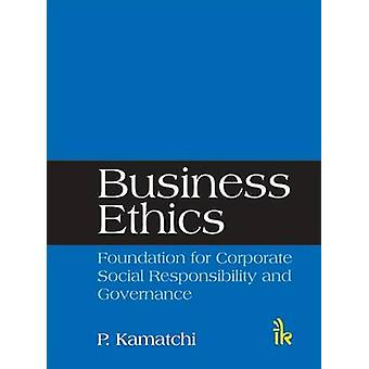 Business Ethics - Foundation for Corporate Social Responsibility and G