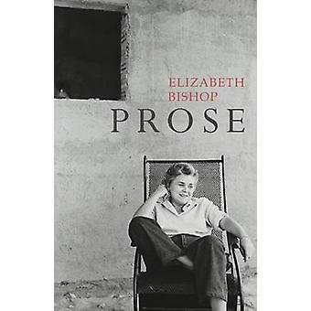 Prose - The Centenary Edition by Elizabeth Bishop - 9780701186272 Book