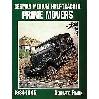 German Medium Half-Tracked Prime Movers 1934-1945 by Frank Reinhard -