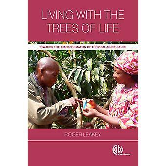 Vivant avec les arbres de vie - vers la Transformation de Tropical