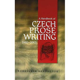 Manuel des écrits de Prose tchèque - 1940-2005 par Bohuslava R. Bradbroo