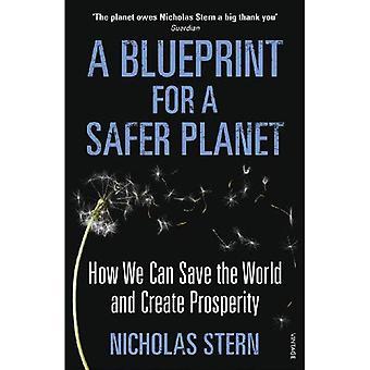 Un proyecto para un planeta más seguro: Cómo podemos salvar el mundo y crear prosperidad