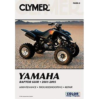 Clymer Yamaha Raptor 660R, 2001-2005 (Clymer All-Terrain Vehicles) (Clymer All-Terrain Vehicles) (Clymer All-Terrain Vehicles)